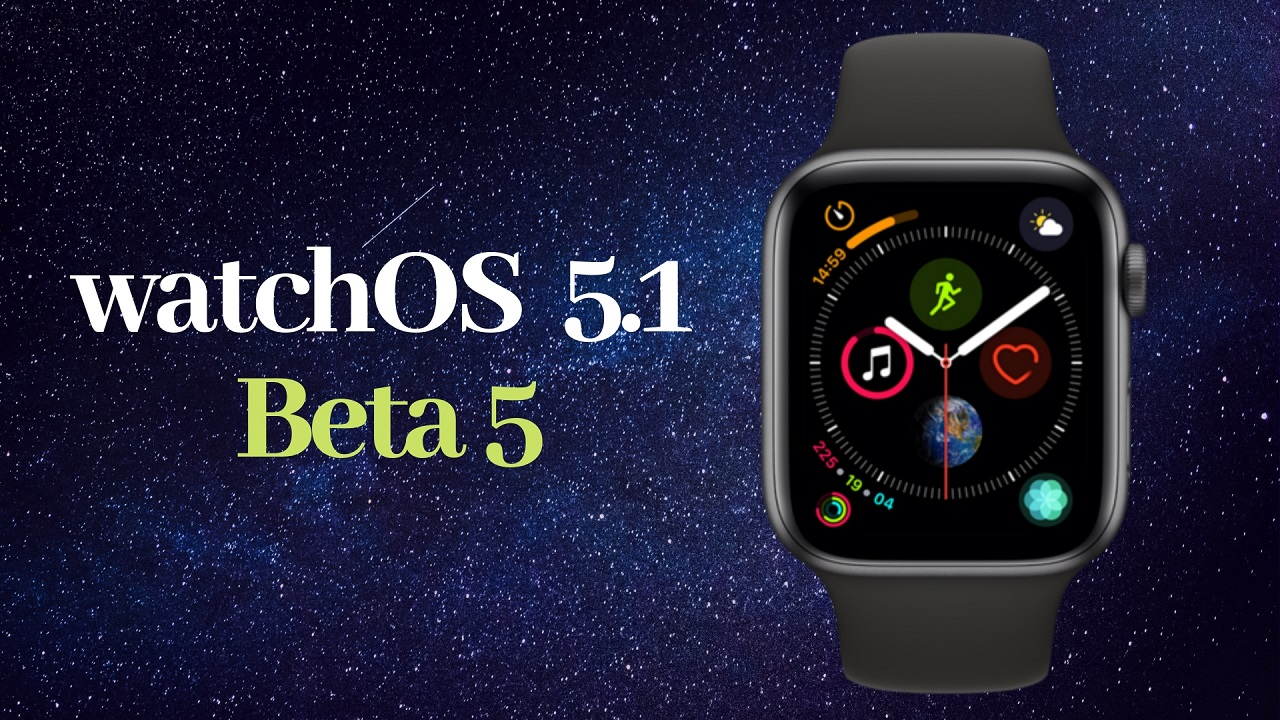 La quinta beta de watchOS 5.1 ya está disponible para su descarga